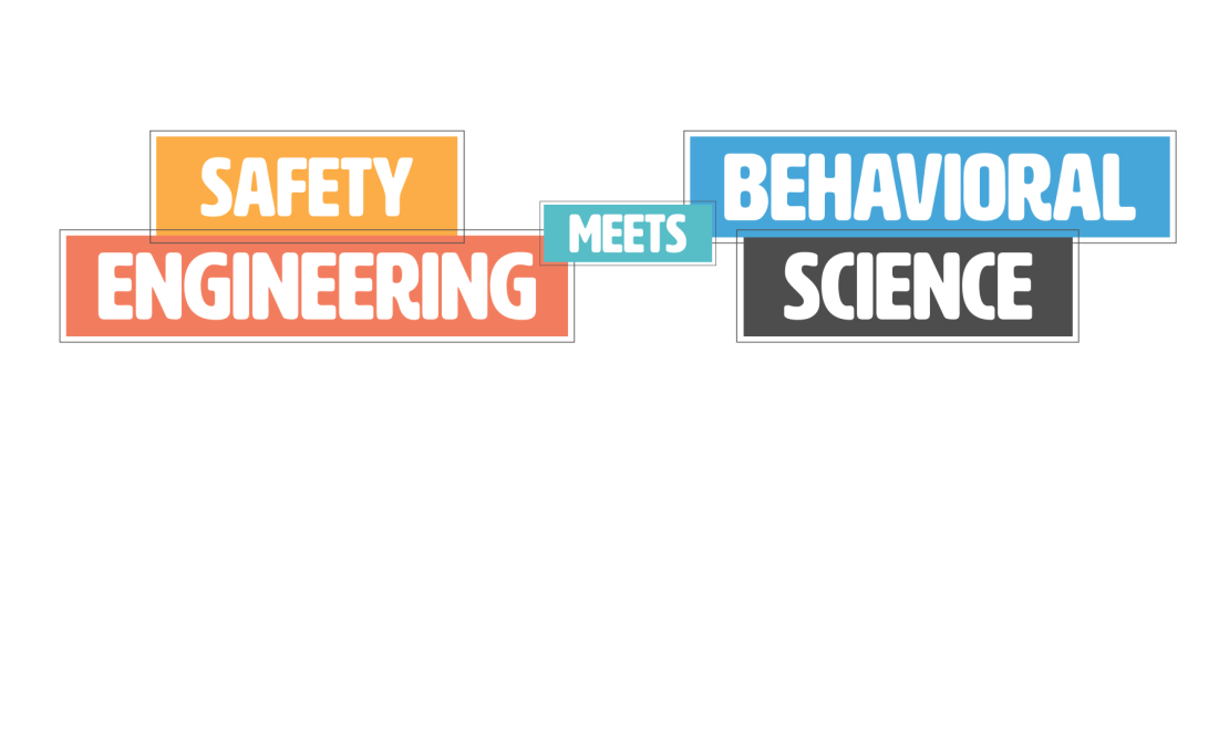 Safety Engineering Meets Behavioral Science