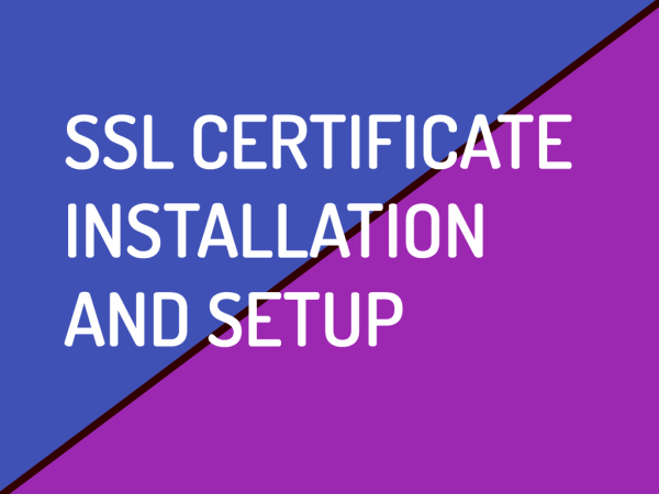 SSL Certificate, Installation and Setup