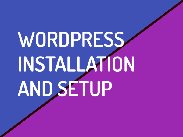 WordPress Installation and Setup