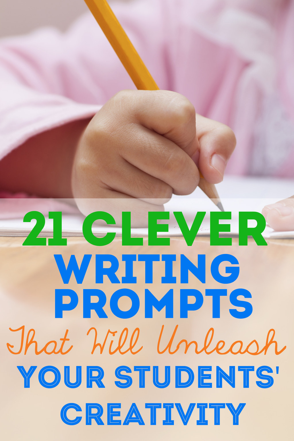 21 Clever Writing Prompts That Will Unleash Your Students