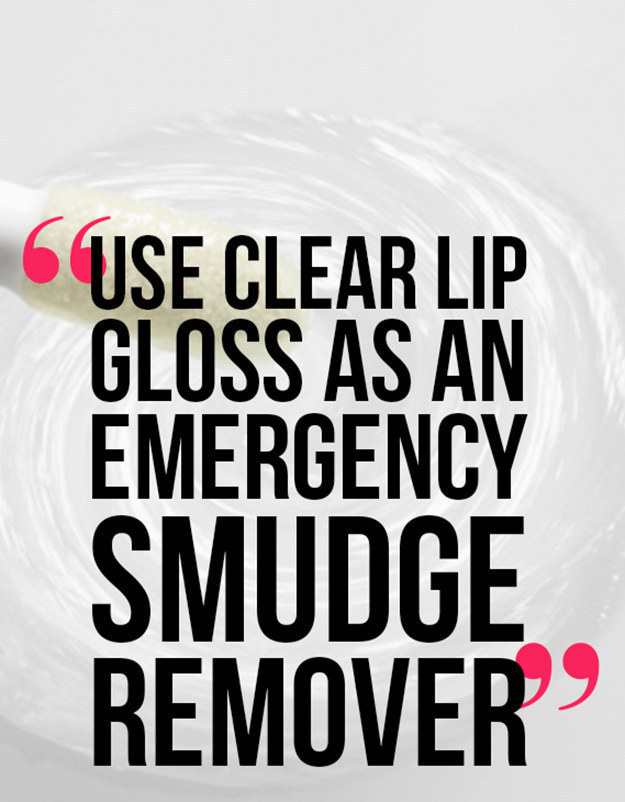 Or if you're really in a jam, use clear lip gloss.
