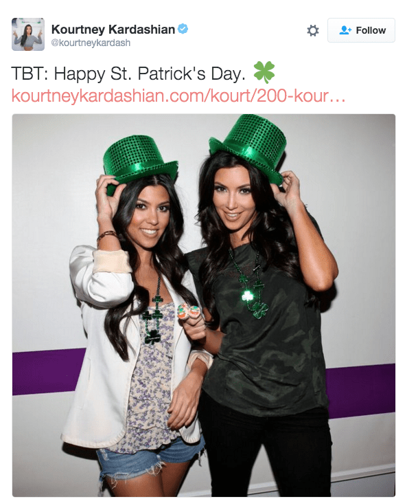 Kourtney Kardashian got into the St. Patrick's Day spirit, by sharing this photo of her and Kim celebrating it back in 2010.