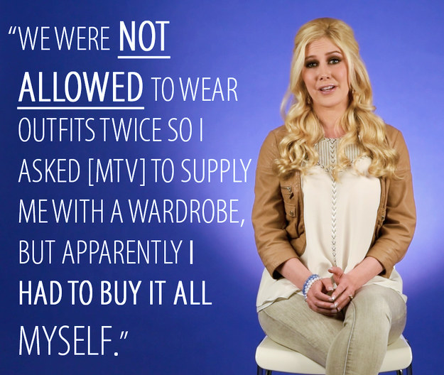 Throughout the entire series, we never saw anyone wear the same outfit twice. Did MTV style you, or did you have to buy your own wardrobe?