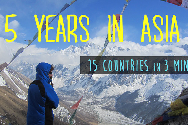 5 Years To Travel In Asia   15 Countries In 3 Minutes