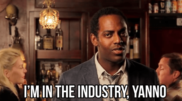 """Especially when EVERY. SINGLE. PERSON. you meet is in """"the industry."""""""