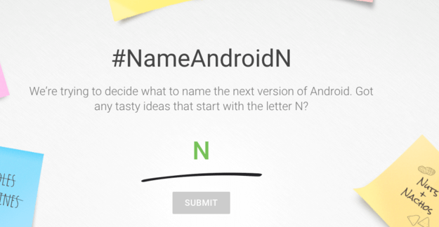 "Google just announced a new version of Android, and the company is asking the internet to help name it. Android operating systems are named alphabetically — the most recent one was Marshmallow, and before that was Lollipop. That means this one needs to startwith an ""N."""