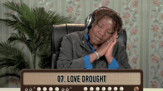 """Some were soothed by the sounds of """"Love Drought."""" I mean, I totally get it."""