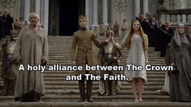 This happened because the Crown (Tommen Baratheon) and the Faith (the High Sparrow) have formed a union.