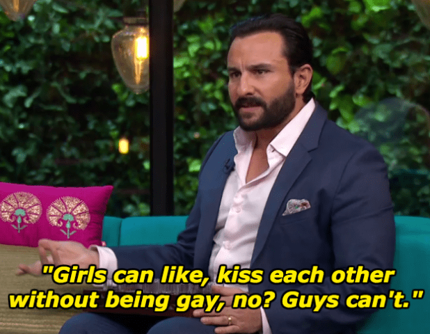 When asked if he too ever kissed another person from the same gender, Saif said: