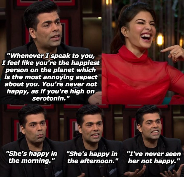 When Karan was sick of Jacqueline Fernandez's positivity.