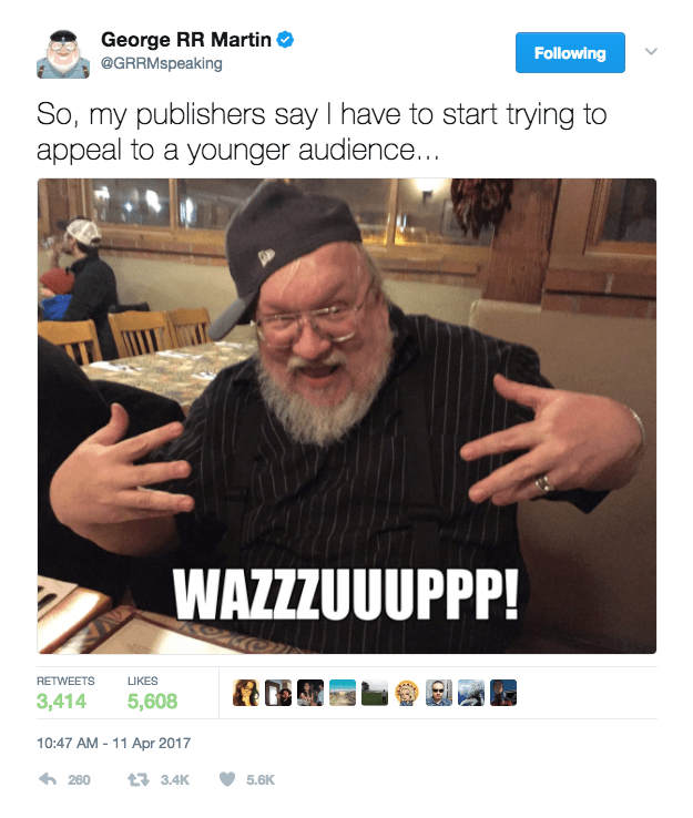 """""""Sassy Twitter user?"""" you say. Yep. Behold...GRRM's latest masterpiece:"""