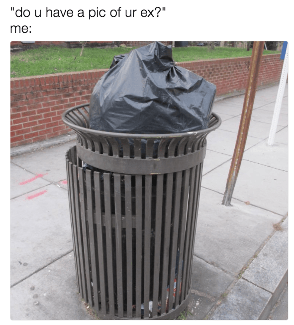 17 Memes To Send To Your Trash Ex