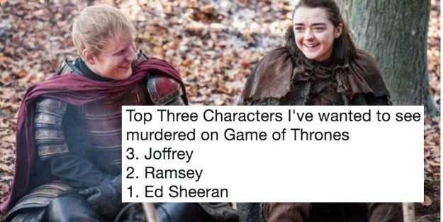So, Ed Sheeran has had a rough last 72 hours. After appearing in a (much-hyped about) small cameo on the season premiere of Game of Thrones, he received some major backlash from both fans and non-fans of the series on Twitter.