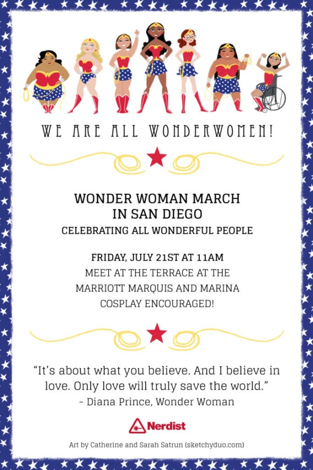 """That's why Nerdist decided to organize a """"Wonder Woman March"""" at San Diego Comic-Con on Friday. It was a celebration of women who embody love and butt-kicking."""