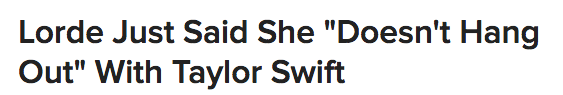 This morning the world collectively shook to its literal inner core when lots of people on the internet started reporting that Lorde doesn't hang out with Taylor Swift anymore.