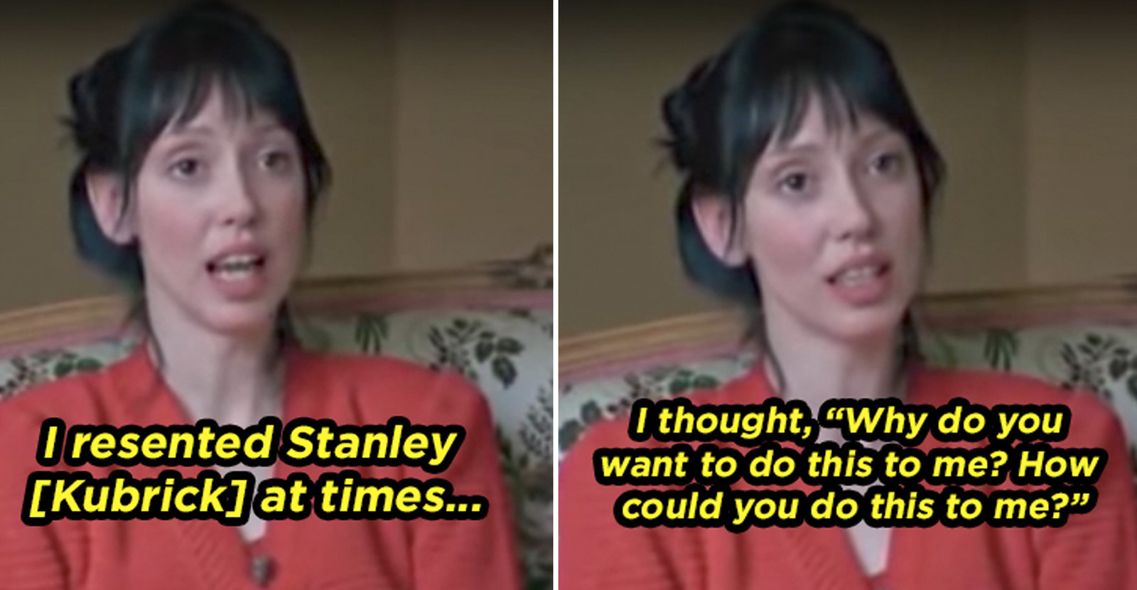 She was genuinely terrified while filming, and had a mental breakdown after the movie due to the stress and torment Stanley Kubrick put her through.—amyk4