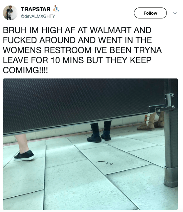 And hey, at least you're not trapped in a Walmart bathroom: