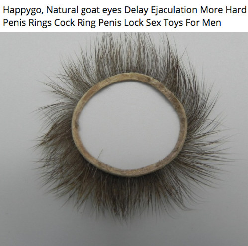 The first cock rings were made from goat eyelashes.
