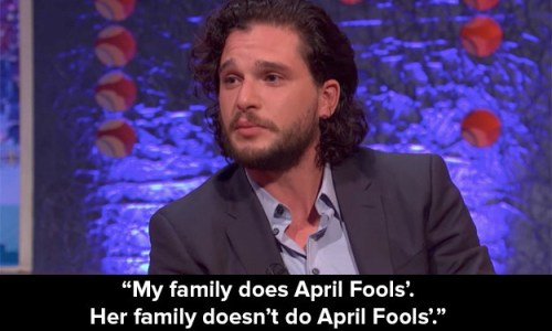 Harington said that in his family April Fools' Day pranks are a common thing, and he didn't realise until Rose's reaction that she was not used to them.