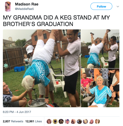 This iconically extra grandma, who did a keg stand.