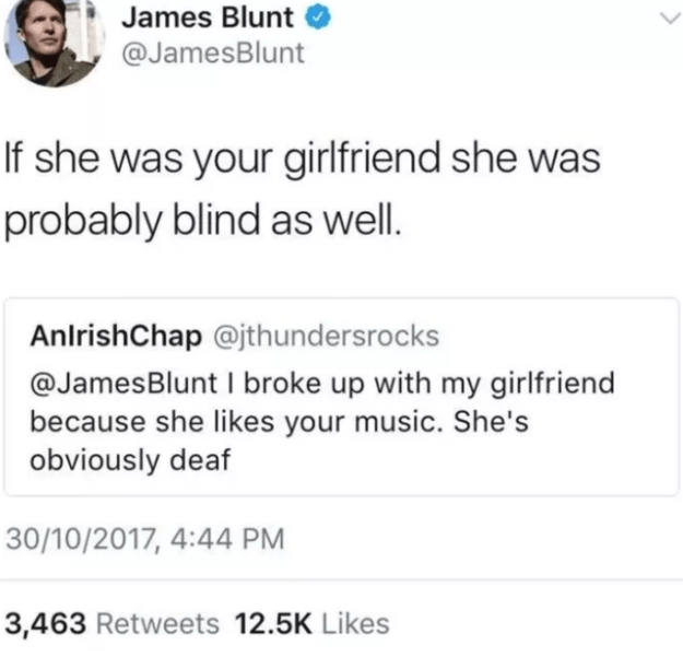 When James Blunt was here for no slander against his name: