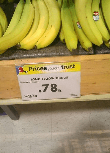 And whoever labeled these bananas: