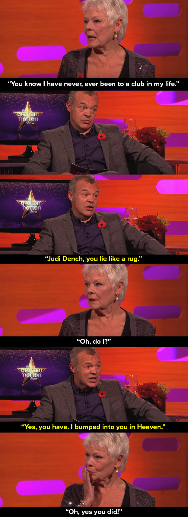 And when Graham called out Dame Judi Dench.