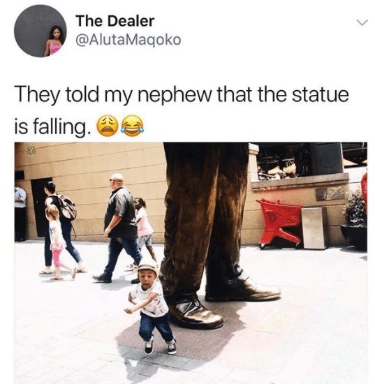 There aren't any statues about to fall on you: