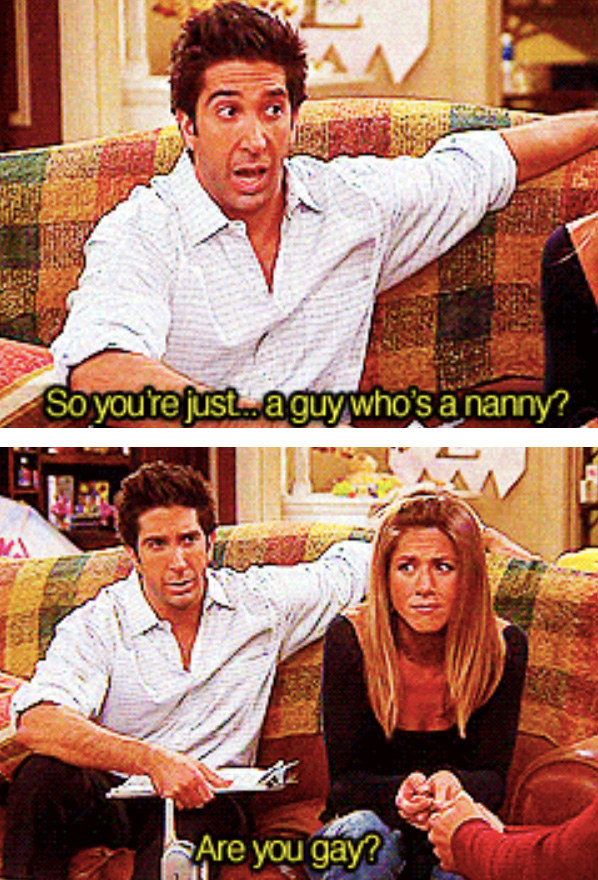 """The whole Sandy debacle. Even with the """"product of its time"""" factor, watching Ross' brain melt down over the idea of a straight man wanting to care for children is so cringe-worthy. As much as yes, it's a TV show and therefore ridiculous things happen, in reality he probably would have been sued for asking invasive questions about the nanny's sexuality and then firing him because he was a man.– dcbyHow that wonderful nanny couldn't take care of Emma because he wasn't """"man"""" enough according to Ross.– khannaakuti"""