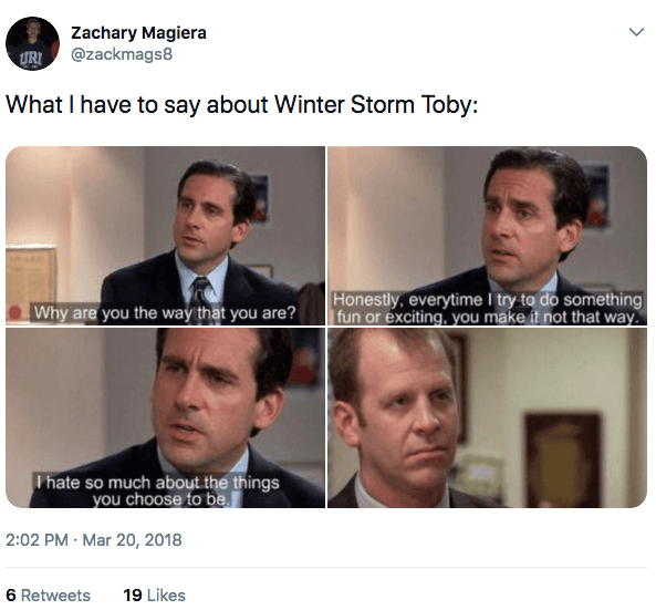 And Winter Storm Toby is making people on Twitter relate to Michael Scott on a whole new level.