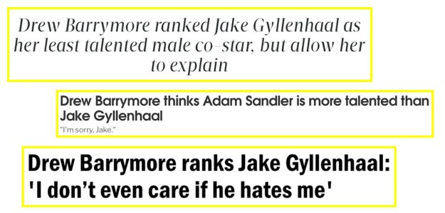 Of course, a whole bunch of news outlets immediately jumped on the absolutely scandalous fact that Drew called Jake Gyllenhaal untalented.
