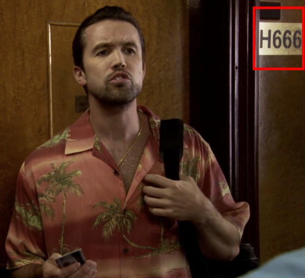 "In the episode of It's Always Sunny in Philadelphia called ""The Gang Goes to Hell,"" their hotel room number is ""H666."""