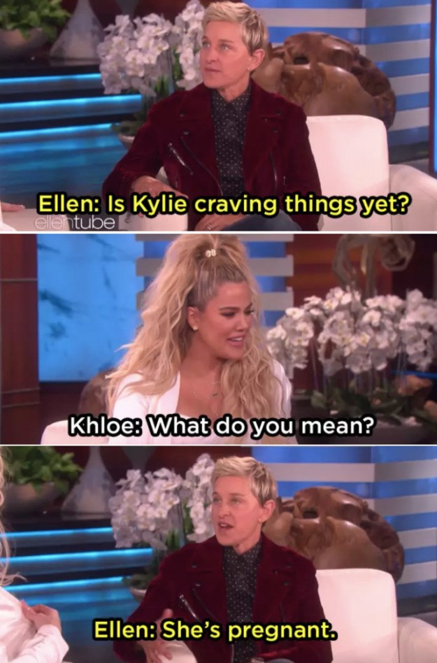 When Khloé Kardashian appeared on The Ellen Show and, despite 20 minutes of probing, refused to confirm or deny Kylie Jenner's pregnancy.
