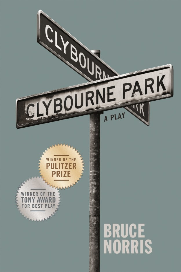 South Carolina: Clybourne Park: A Play by Bruce Norris