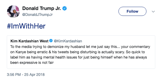 Still with us? OK. Donald Trump Jr. then decided to chime in, expressing his support of Kim's tweets by using the hashtag #ImWithHer.