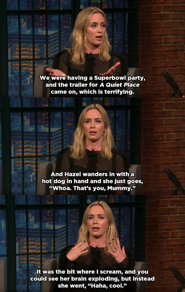 However, it turns out there is one Emily Blunt project Hazel is a fan of: her new horror movie, A Quiet Place.