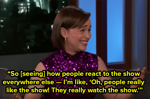 We watch the show, Emilia. We watch it for YOU!