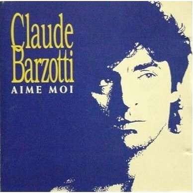 """Résultat de recherche d'images pour """"claude barzotti aime-moi"""""""