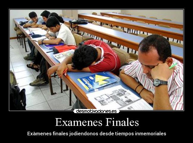 Exámenes finales: jodiendo desde tiempos inmemoriables