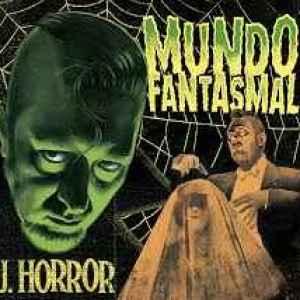 Resultado de imagen de J. Horror - Mundo Fantasmal