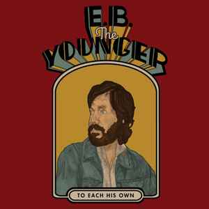 Resultado de imagen de E.B. The Younger - To Each His Own