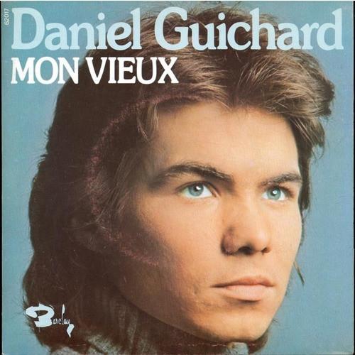 Daniel Guichard - Mon Vieux (1974, Vinyl) | Discogs