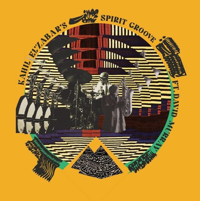 Kahil El'Zabar Ft. David Murray - Spirit Groove (2020, Vinyl)   Discogs