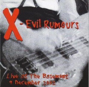 X - Evil Rumours Live At The Basement 9 December 2002 (2003, CD) | Discogs