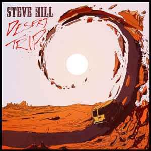 Steve Hill - Desert Trip (2020, 140G, Vinyl) | Discogs