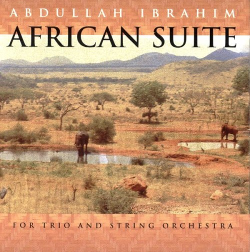 Abdullah Ibrahim - African Suite for Trio and String Orchestra ...