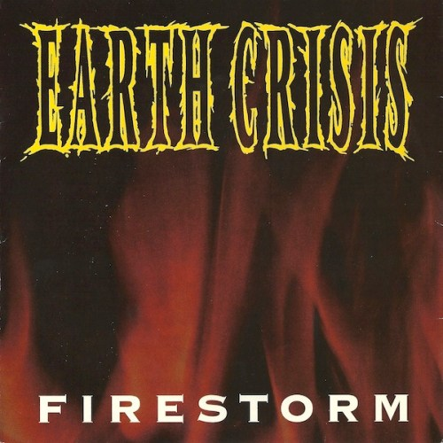 Earth Crisis - Firestorm (1993, Vinyl) | Discogs