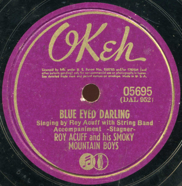 Roy Acuff And His Smoky Mountain Boys Blue Eyed Darling Beneath That Lonely Mound Of Clay