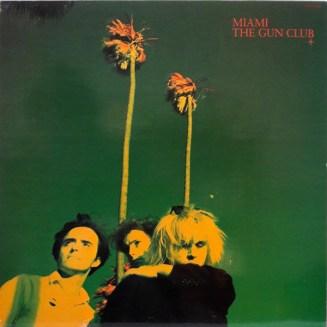 The Gun Club - Miami (1982, Vinyl)   Discogs