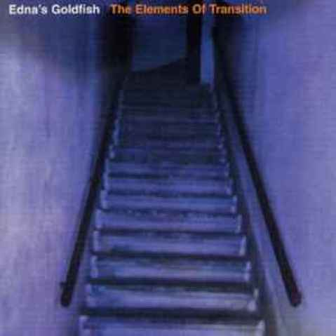 Edna's Goldfish - The Elements Of Transition (1999, CD) | Discogs